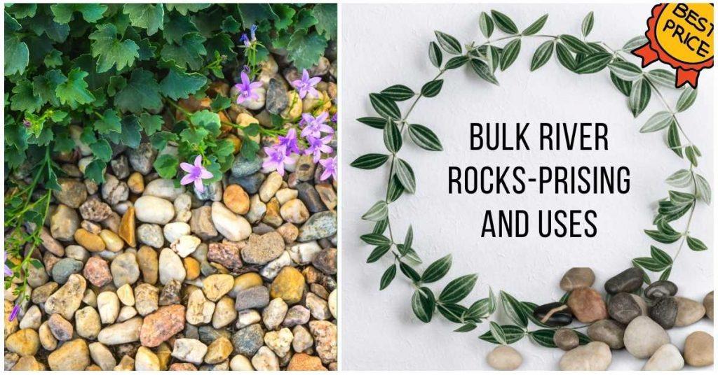 bulk river rocks