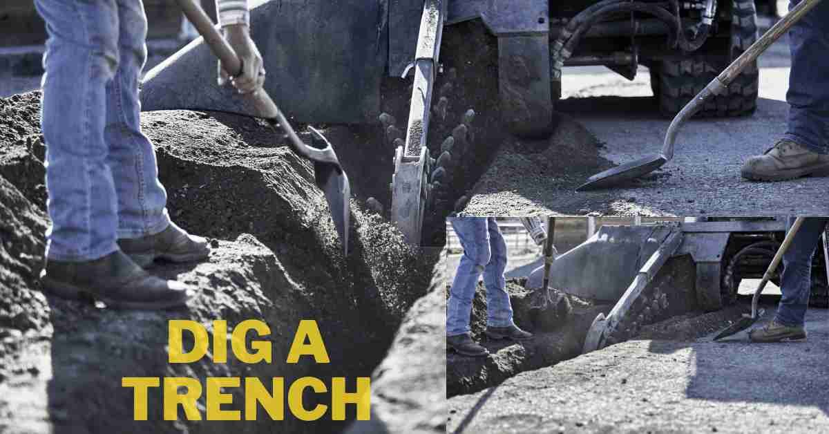 how to dig a trench